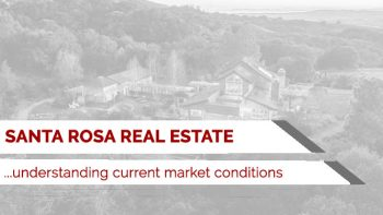 State of the Santa Rosa Real Estate Market